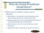 what the dental practitioner should know
