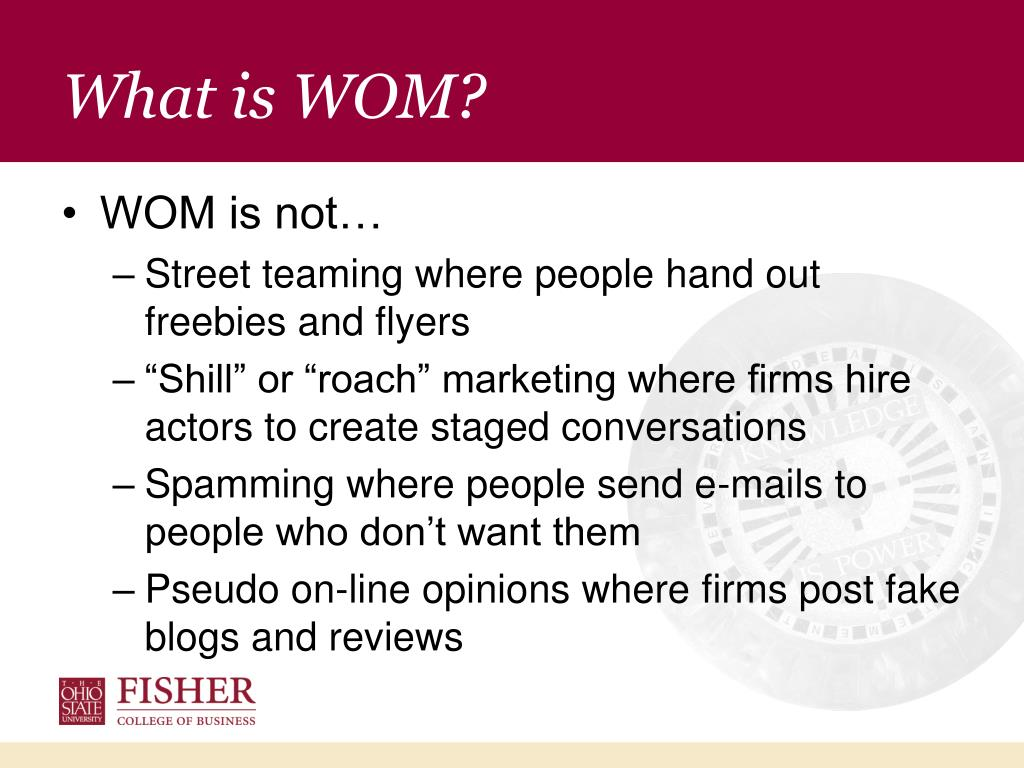 What is WOM?