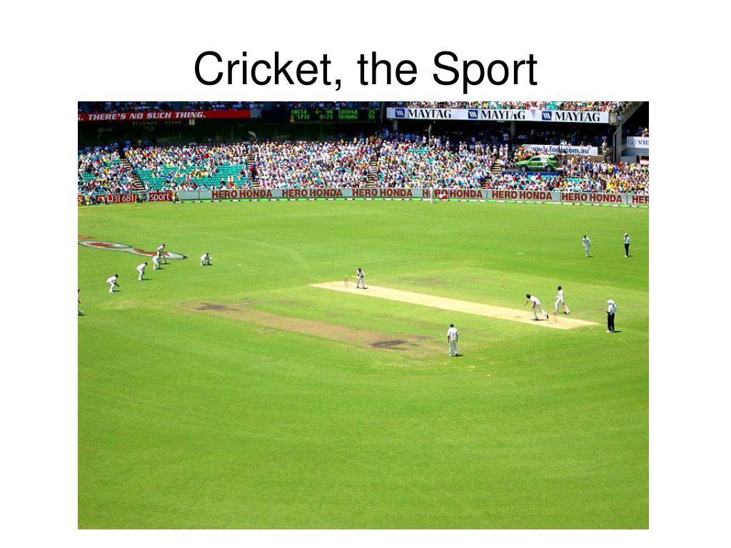 Cricket, the Sport