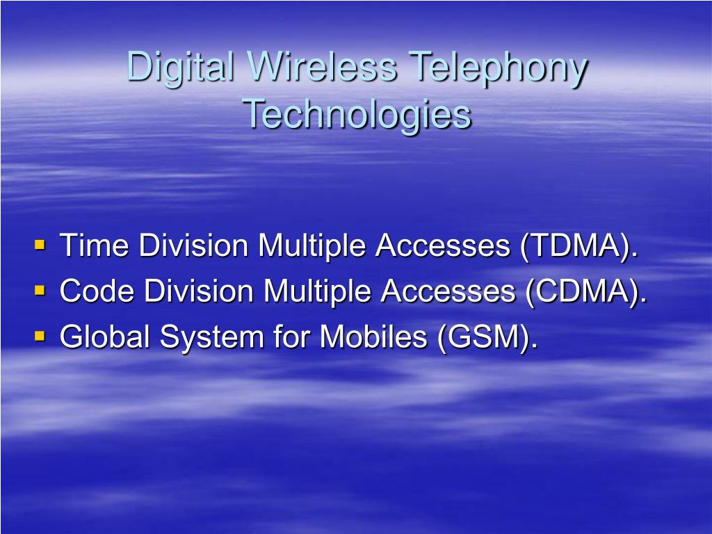 Digital Wireless Telephony Technologies