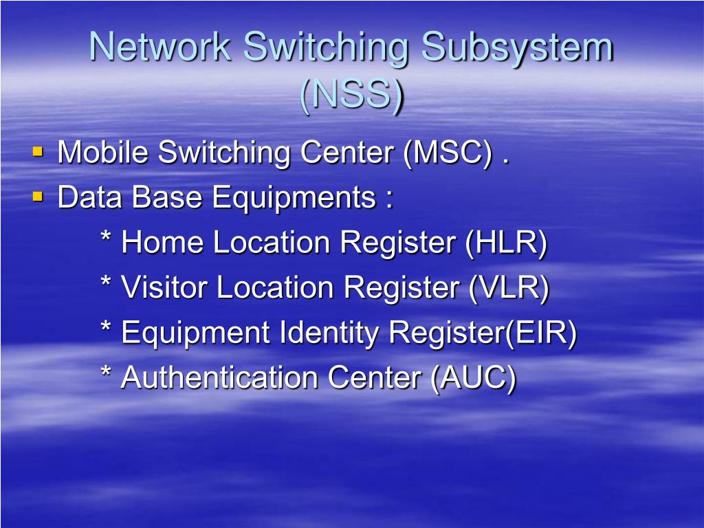 Network Switching Subsystem (NSS)
