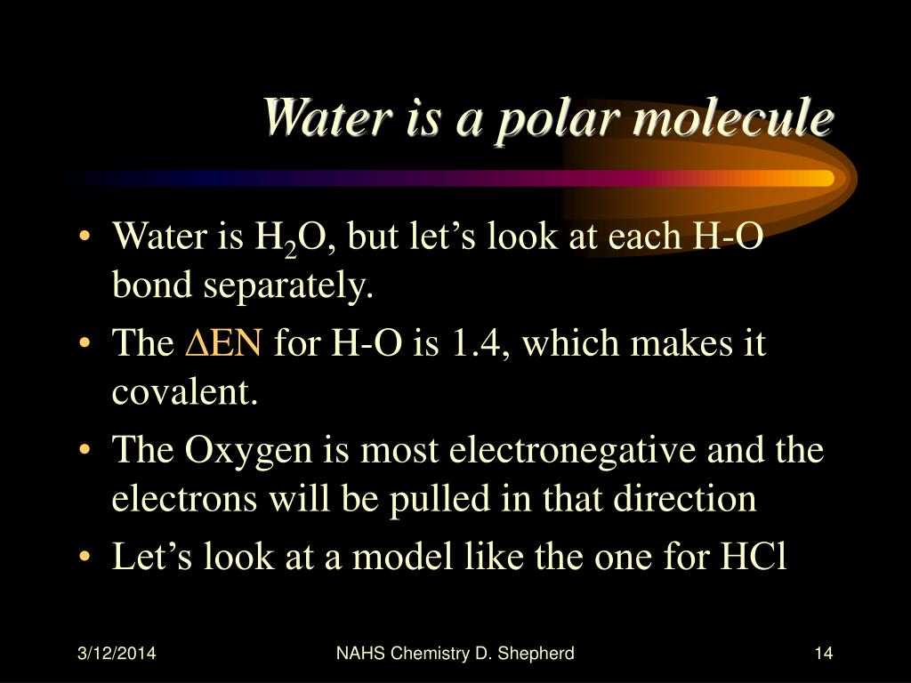 Water is a polar molecule
