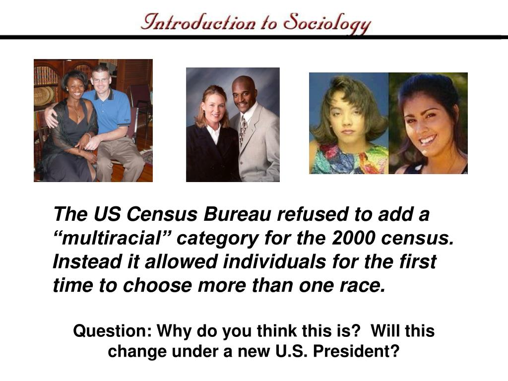 The US Census Bureau refused to add a multiracial category for the 2000 census.