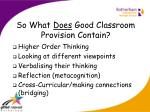 so what does good classroom provision contain