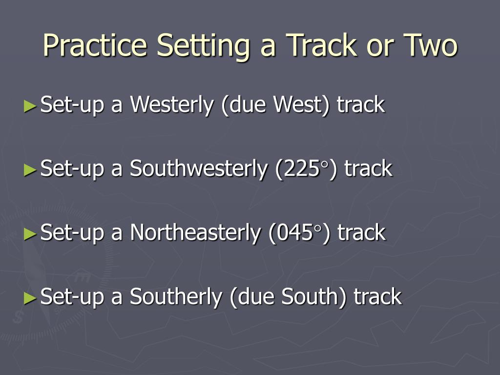 Practice Setting a Track or Two