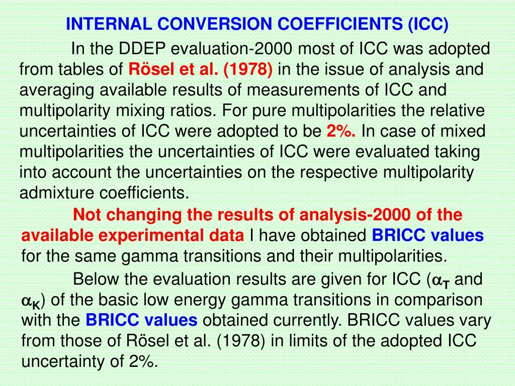 INTERNAL CONVERSION COEFFICIENTS (ICC)