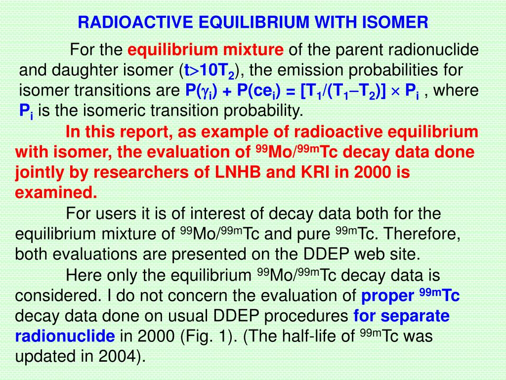 RADIOACTIVE EQUILIBRIUM WITH ISOMER