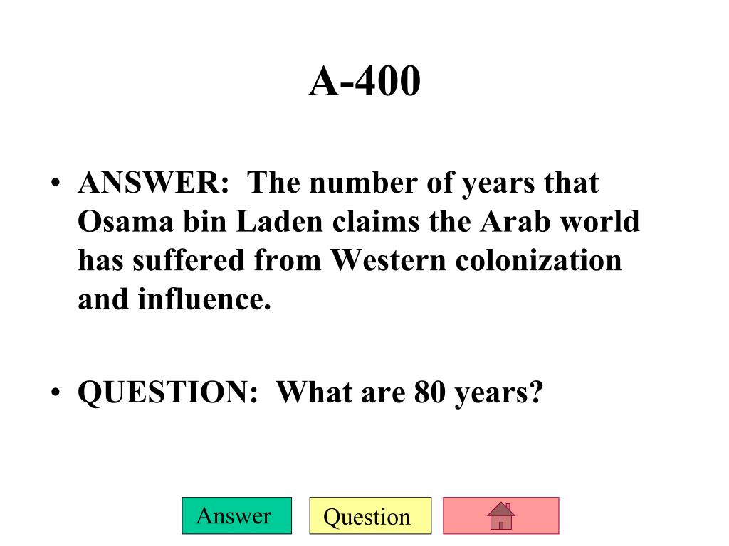 ANSWER:  The number of years that Osama bin Laden claims the Arab world has suffered from Western colonization and influence.