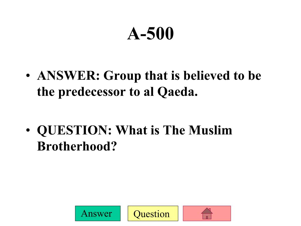 ANSWER: Group that is believed to be the predecessor to al Qaeda.