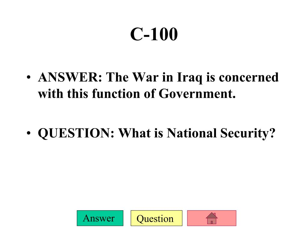 ANSWER: The War in Iraq is concerned with this function of Government.