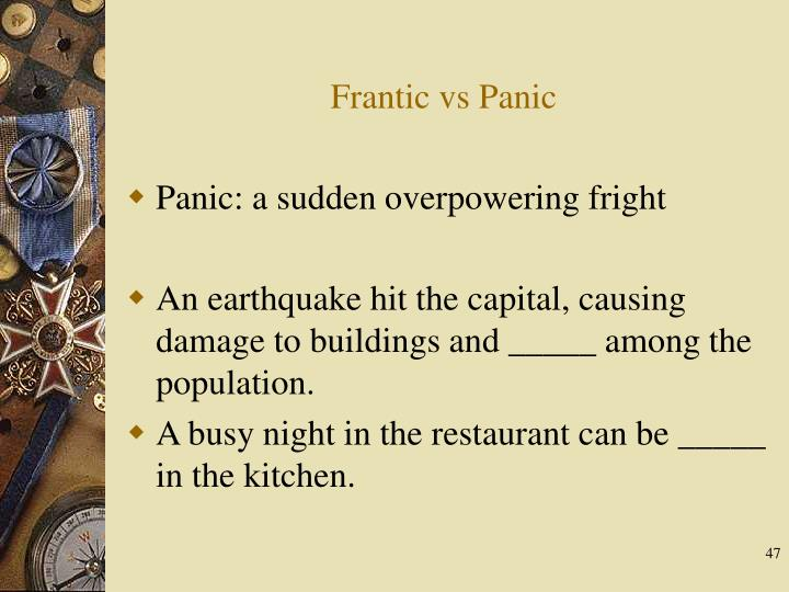 Frantic vs Panic