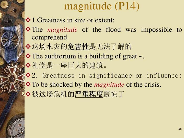 magnitude (P14)