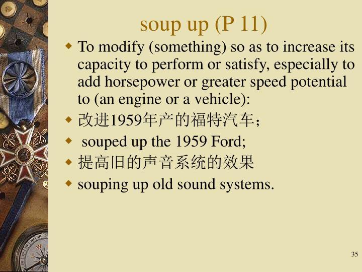 soup up (P 11)