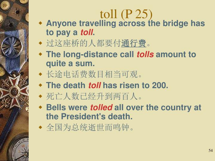 toll (P 25)
