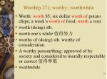 worth p 27 worthy worthwhile