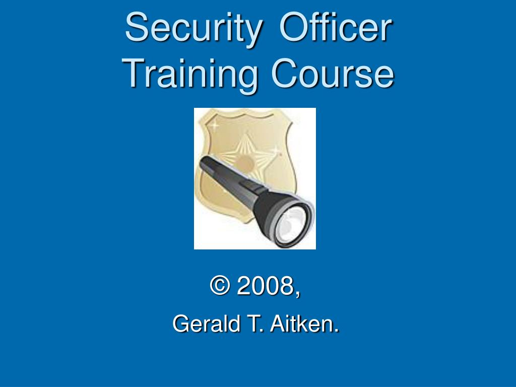 Ppt security officer training course powerpoint presentation id 360178 - Security officer training online ...