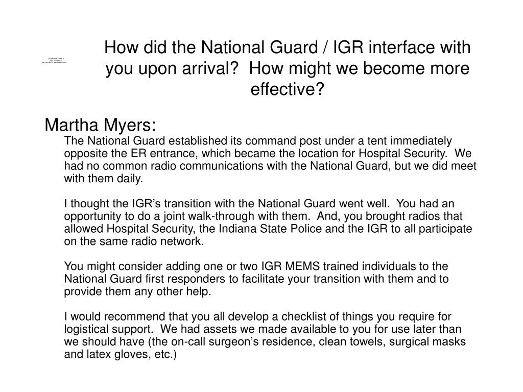How did the National Guard / IGR interface with you upon arrival?  How might we become more effective?