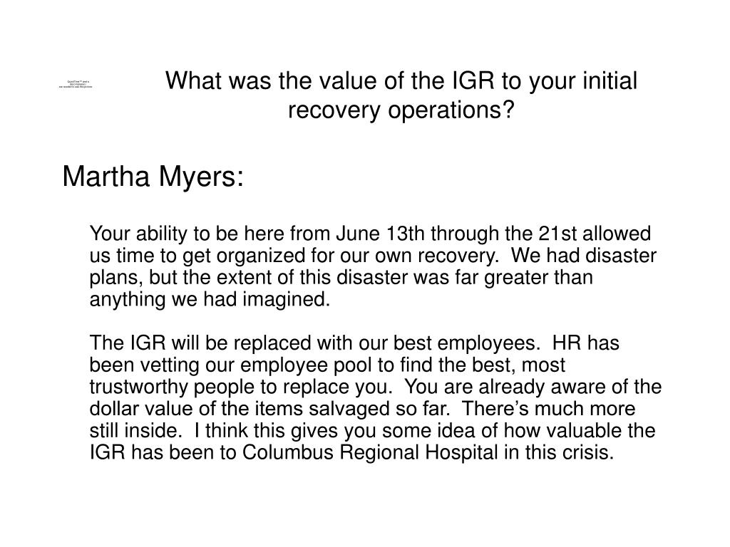 What was the value of the IGR to your initial recovery operations?