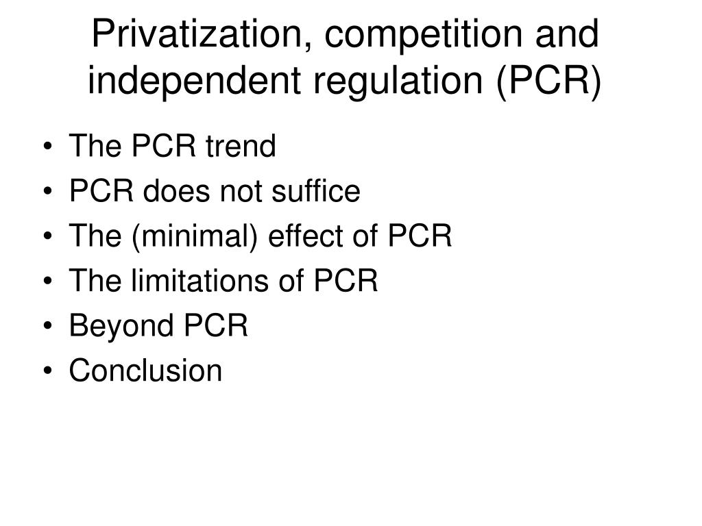 Privatization, competition and independent regulation (PCR)