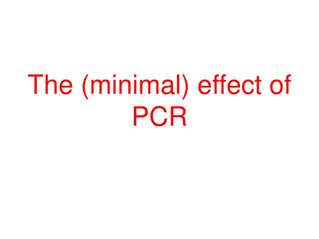 The (minimal) effect of PCR