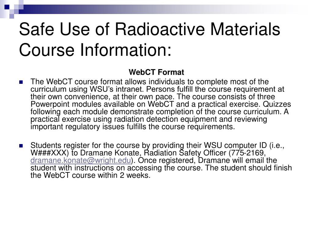 Safe Use of Radioactive Materials Course Information: