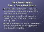 data stewardship first some definitions