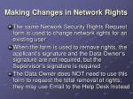 making changes in network rights