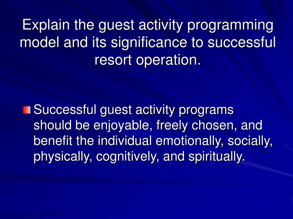 Explain the guest activity programming model and its significance to successful resort operation.