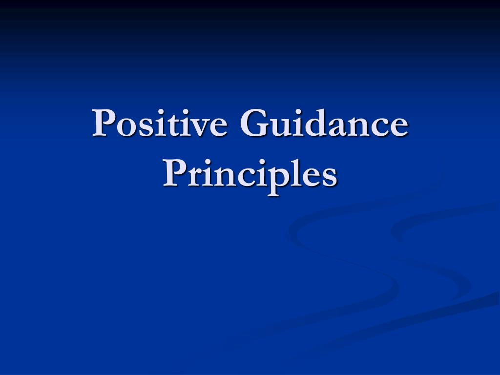positive guidance Child guidance and behavior management policy young children can present challenging behaviors in the educational setting head start of lane county is committed to using positive behavior intervention support (pbis) to promote social competence and address challenging behaviors.