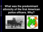 what was the predominant ethnicity of the first american police officers why