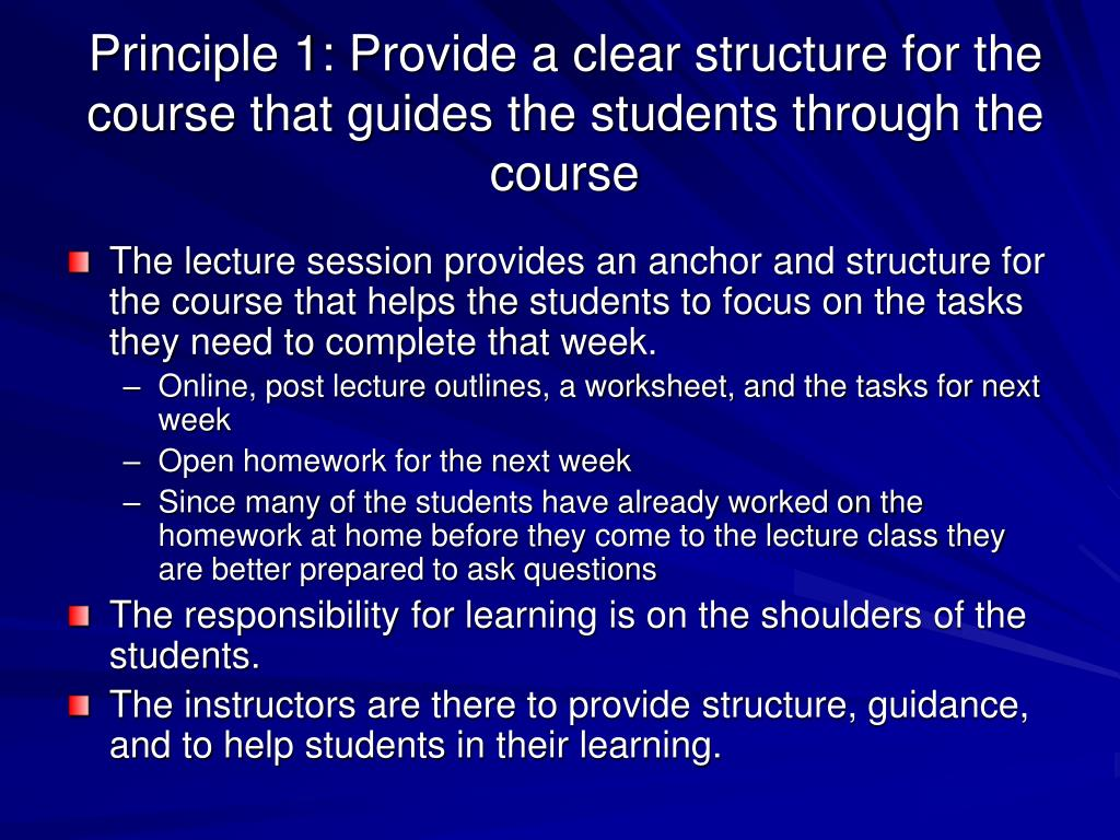Principle 1: Provide a clear structure for the course that guides the students through the course