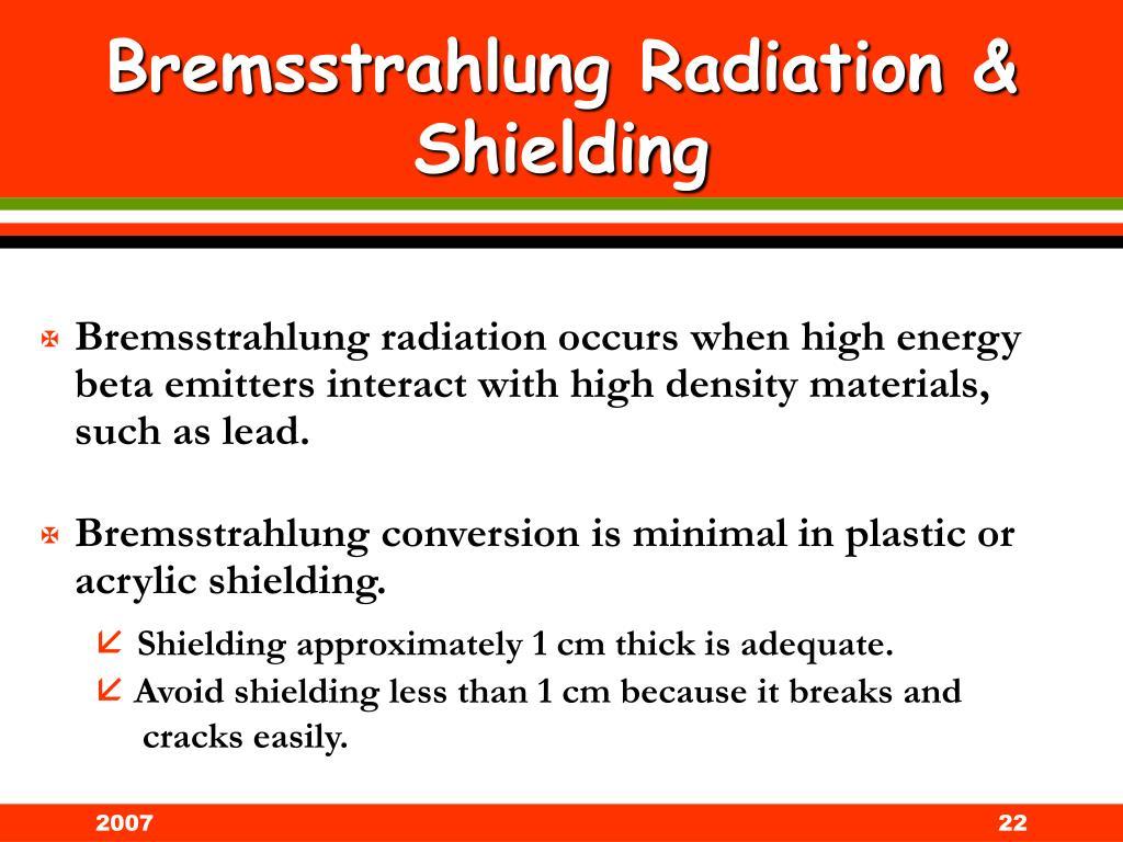 Bremsstrahlung Radiation & Shielding