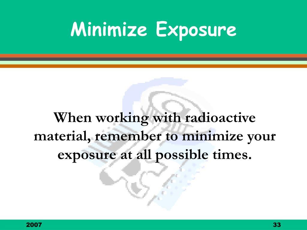 Minimize Exposure