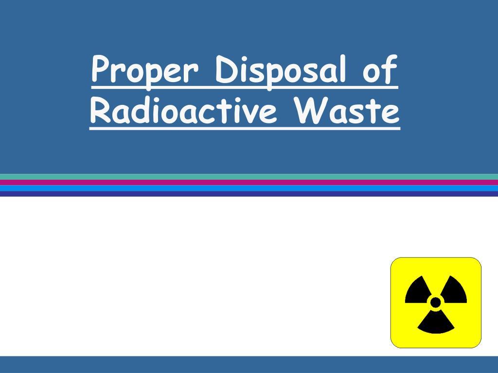 Proper Disposal of