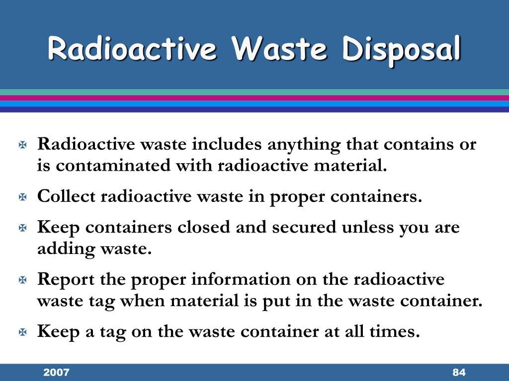 Radioactive waste includes anything that contains or is contaminated with radioactive material.