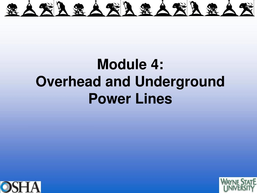 module 4 overhead and underground power lines