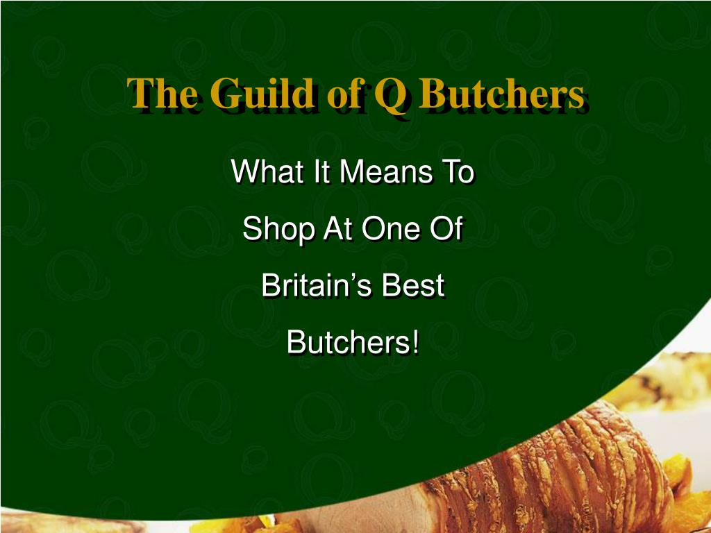 The Guild of Q Butchers