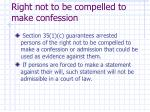 right not to be compelled to make confession