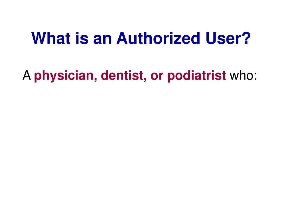 What is an Authorized User?