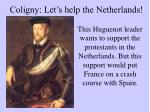 coligny let s help the netherlands