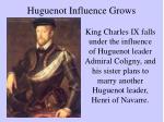 huguenot influence grows