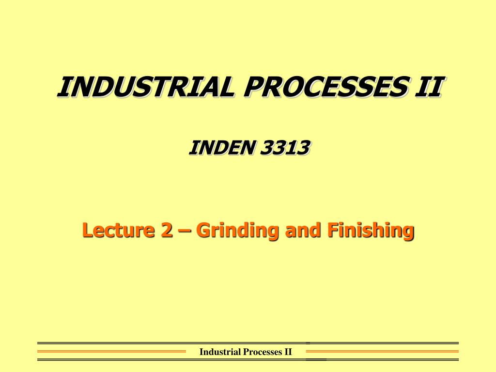INDUSTRIAL PROCESSES II