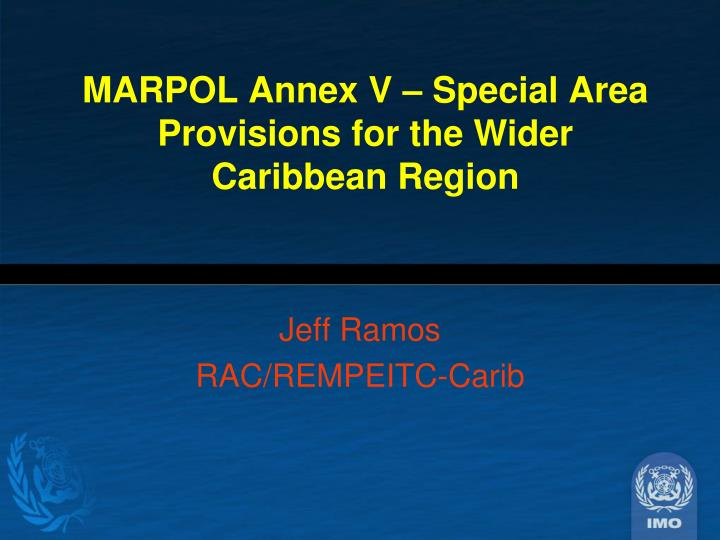 Marpol annex v special area provisions for the wider caribbean region
