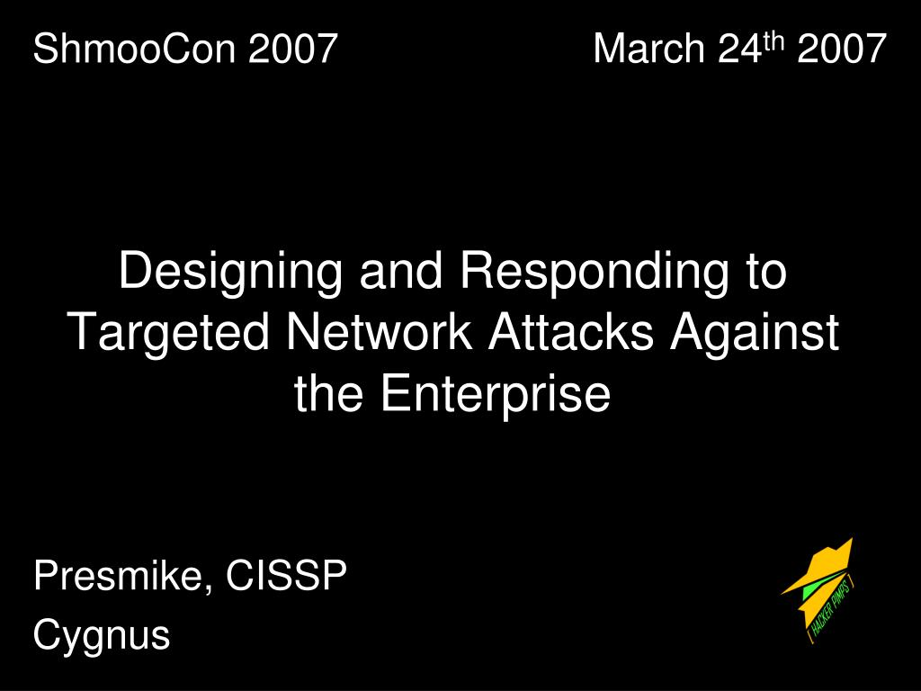 designing and responding to targeted network attacks against the enterprise