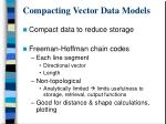 compacting vector data models