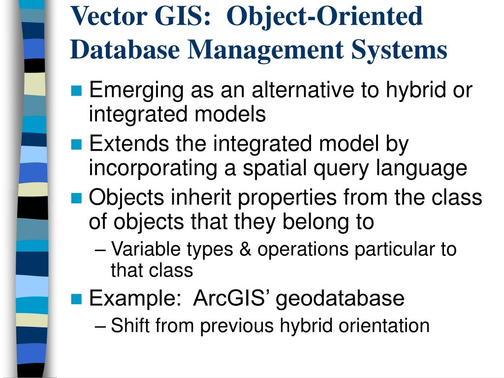 Vector GIS:  Object-Oriented Database Management Systems