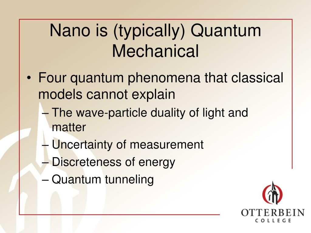Nano is (typically) Quantum Mechanical