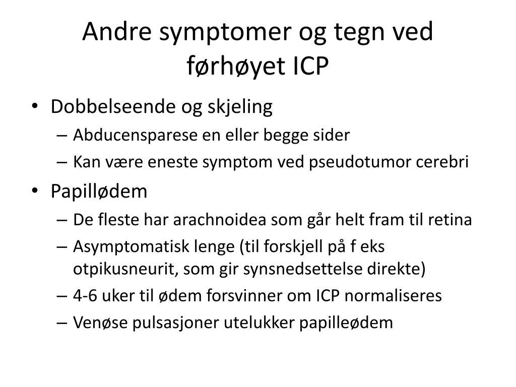 Andre symptomer og tegn ved førhøyet ICP