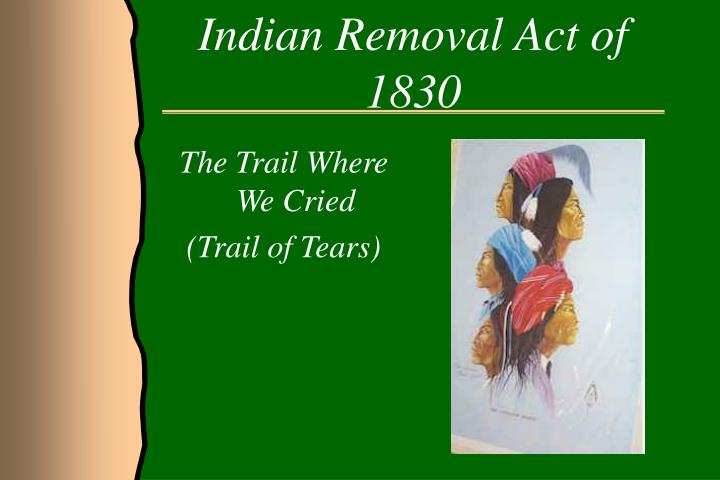 What was the indian removal act of 1830