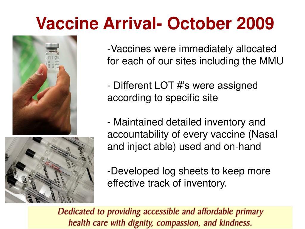 Vaccine Arrival- October 2009